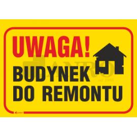 "Tablica ""Uwaga budynek do remontu"" 250x350"