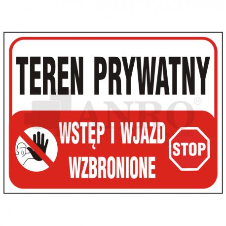 """Tablica """"Teren prywatny ! Wstęp i wyjazd zabronione"""" 250x350"""