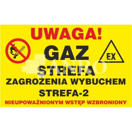 Uwaga gaz ! Strefa zagrożenia wybuchem ! Strefa 2