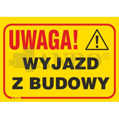 """""""Uwaga! Wyjazd z budowy"""" 350x250"""