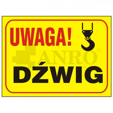 """Tablica """"Uwaga dźwig"""" 250x350"""