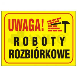 "Tablica ""Uwaga roboty rozbiórkowe"" 250x350"